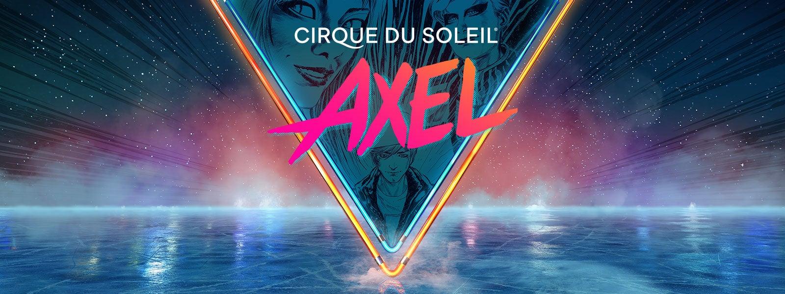 Cirque du Soleil presents Axel