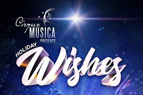 More Info for Cirque Musica presents Holiday Wishes
